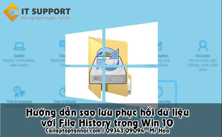 File History sao lưu phục hồi dữ liệu trên Win 10