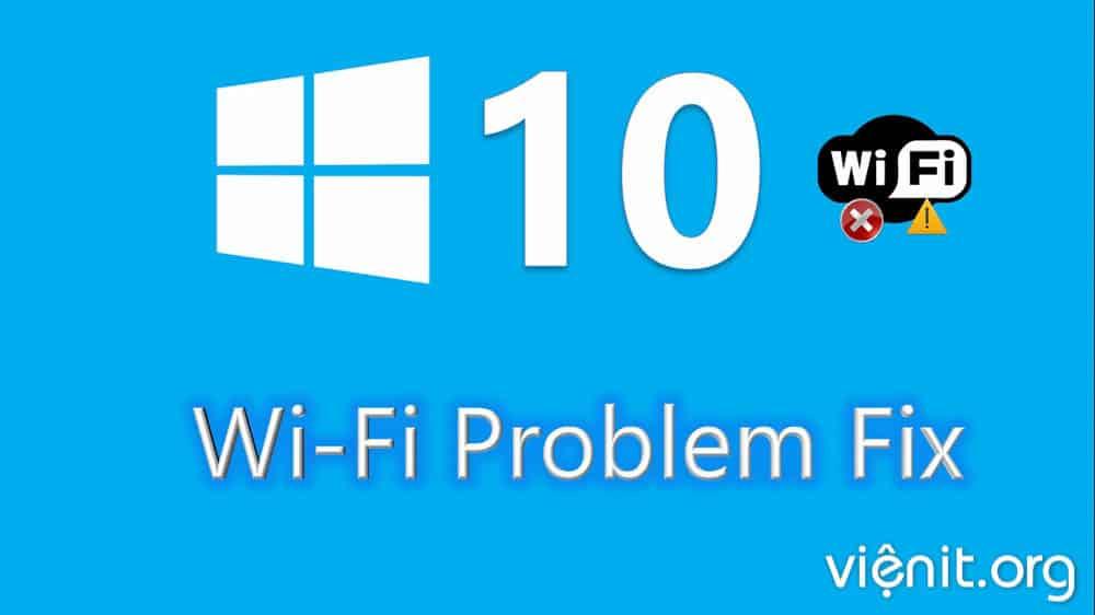 Khắc phục Wifi lỗi khi Sleep trên Win 10