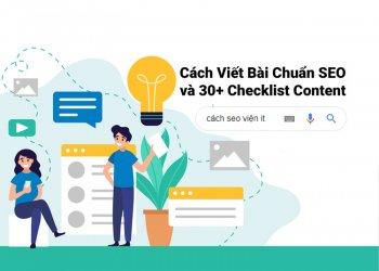 Hiểu đúng Cách Viết Bài Chuẩn SEO và 30+ Checklist Content