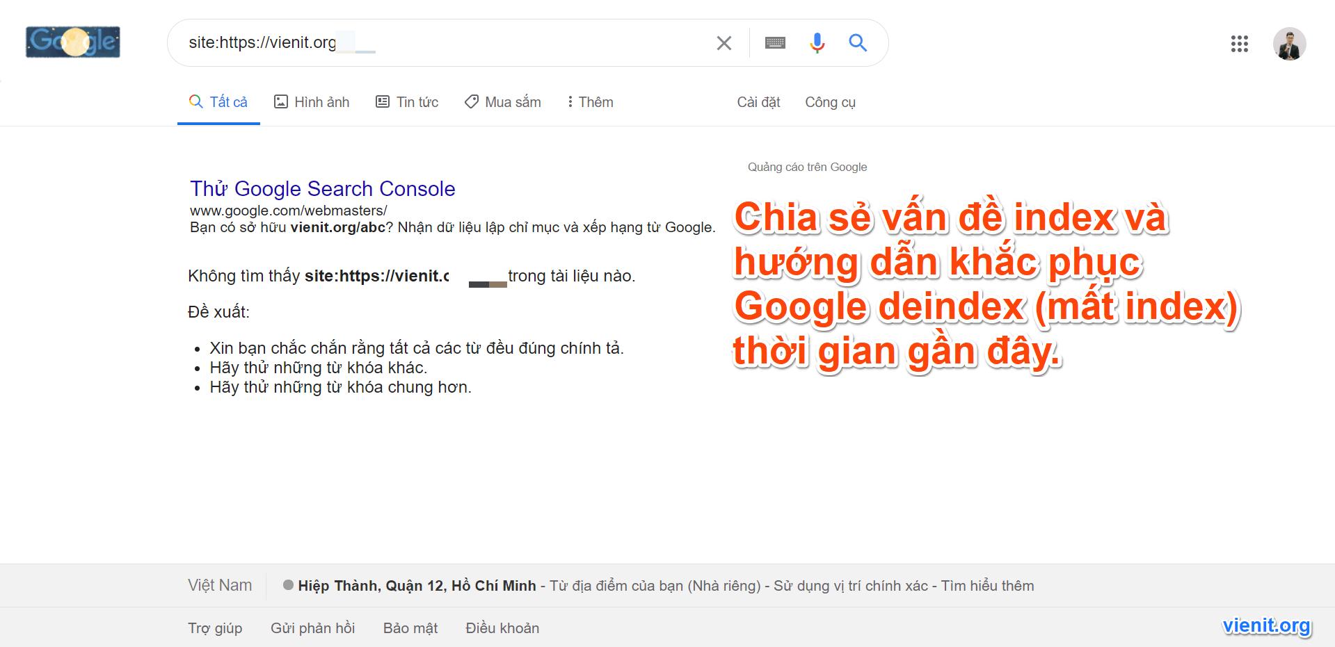 Chia sẻ vấn đề index và hướng dẫn khắc phục Google deindex (mất index) thời gian gần đây.